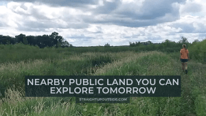 Nearby Public Land You Can Explore Tomorrow