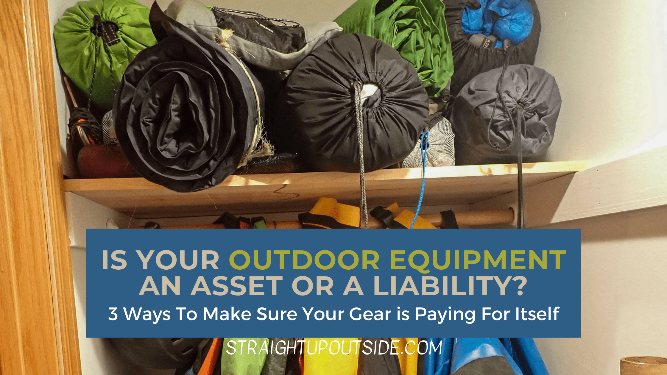 Is Your Outdoor Equipment an Asset or a Liability?