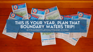 This Is Your Year, Plan That Boundary Waters Trip!