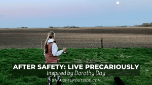 After Safety: Live Precariously
